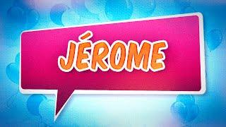 Joyeux anniversaire Jérome