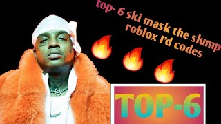 Top-6 ski mask the slump god roblox music I'd codes