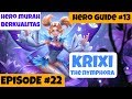 Mobile Arena Krixi Hero Murah Kualitas TOP Hero Guide 13 Episode 22
