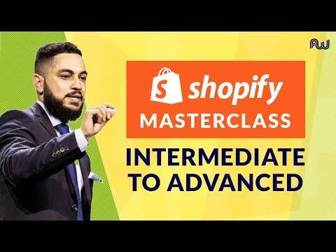 Shopify Masterclass: Intermediate To Advanced | AWeurope 2018