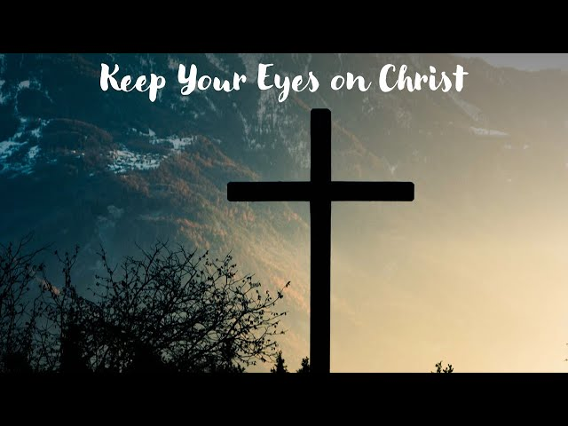 ·Keep Your Eyes on Christ · 210124 PM · Pastor Jerome Pittman
