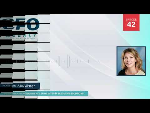 Why an Interim CFO May be Right for You w/Kristen McAlister | CFO Weekly, Ep. 42