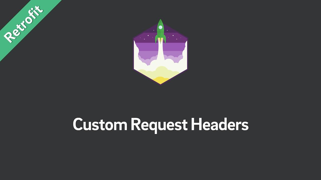 Retrofit — Add Custom Request Header
