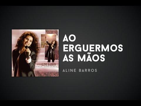 AS ERGUERMOS MAOS AO BARROS BAIXAR ALINE