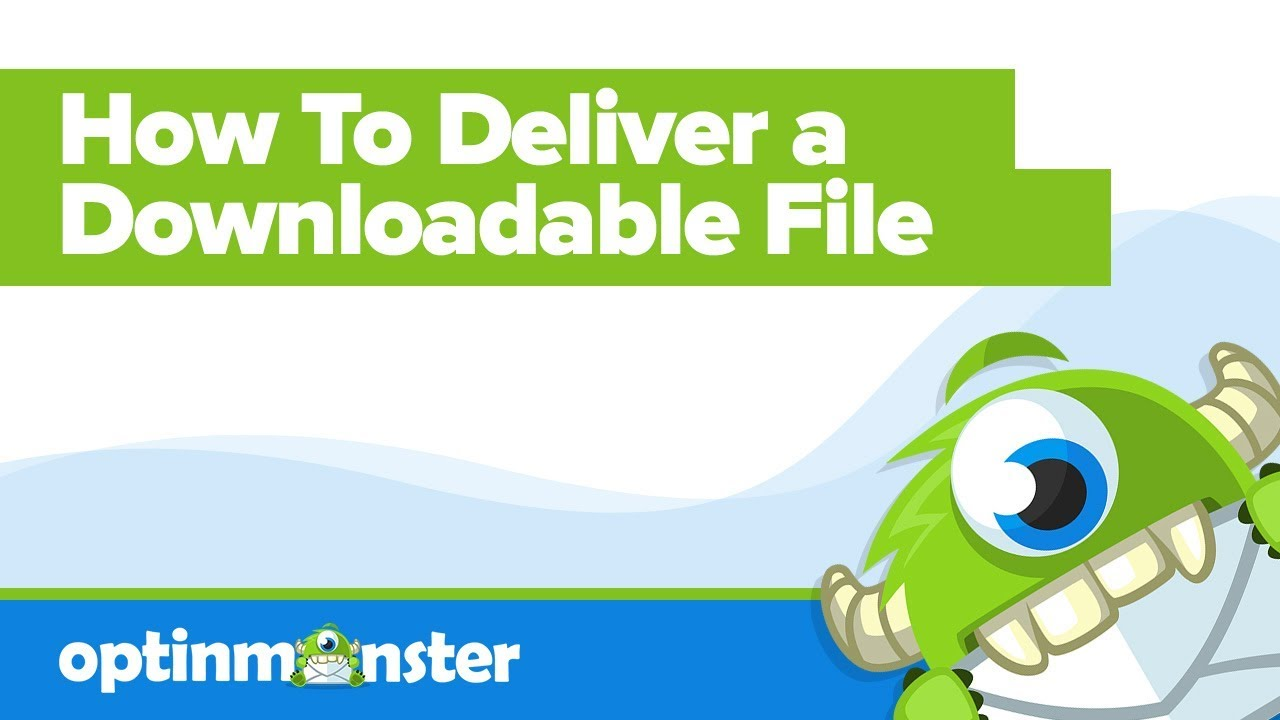 How to Deliver Downloadable Files