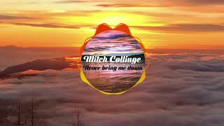 Mitch Collinge - Never bring me down
