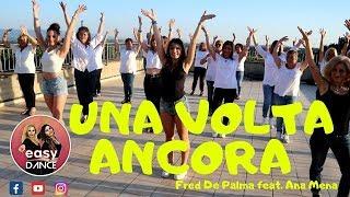 UNA VOLTA ANCORA || Fred De Palma (feat. Ana Mena) || balli di gruppo || easydance coreografia