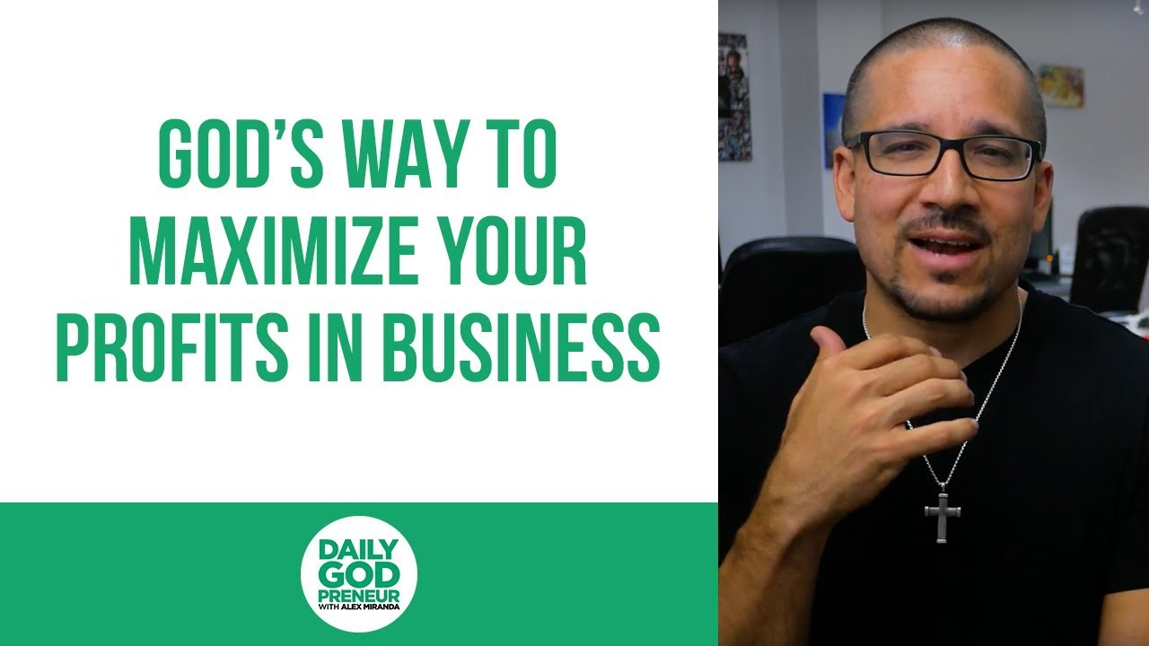 God's Way to Maximize Your Profits in Business