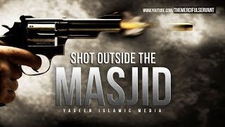 Shot Outside The Masjid - Emotional - True Story