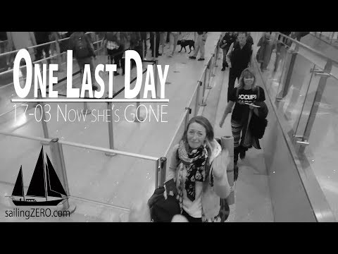 17-03_One Last Day - Now she's GONE! (sailing syZERO)