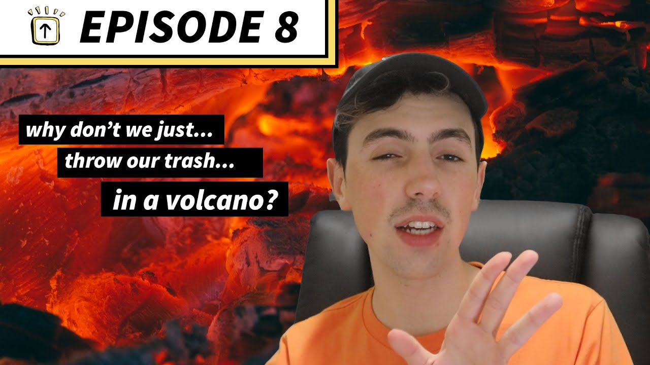 Ep 8: Throw me into a volcano because I'm trash