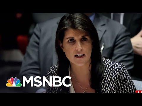 U.S. Ambassador 'Nikki Haley Did Not Go Rogue' | Morning Joe | MSNBC