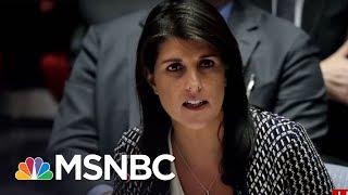 U.S. Ambassador \'Nikki Haley Did Not Go Rogue\' | Morning Joe | MSNBC