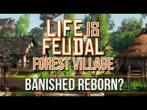 Life is Feudal: FOREST VILLAGE - Banished Reborn? [Pt.1]