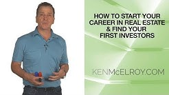 How to start YOUR CAREER in REAL ESTATE & find your FIRST INVESTORS