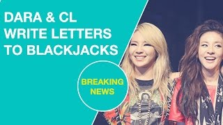 2NE1's DARA & CL Write Heartfelt Letter's To Blackjacks