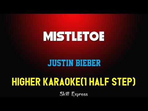 Mistletoe ( HIGHER KEY KARAOKE ) - Justin Bieber (1 half step)