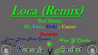 Loca Remix - Khea Ft. Bad Bunny, Duki, Cazzu | Karaoke |