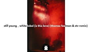 Play White Label (Is This Love) (Thomas Feelman & STV Remix)