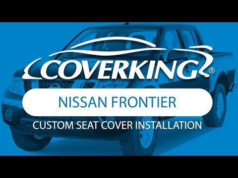 How To Install 2012-2018 Nissan Frontier Custom Seat Covers | COVERKING®