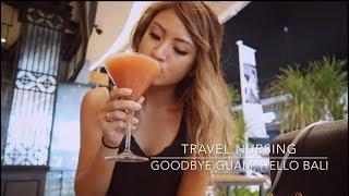 05 | Goodbye Guam, Hello Bali - End of My Guam Travel Nurse Contract