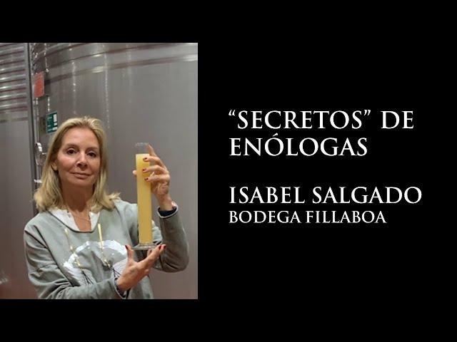 """""""Secretos"""" de Enólogas: Isabel Salgado - Bodega Fillaboa"""