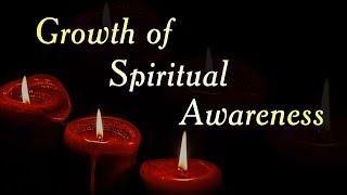Growth of Spiritual Awareness
