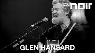 Glen Hansard - Song Of Good Hope (live bei TV Noir)