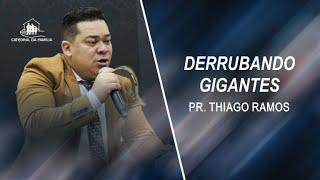Derrubando Gigantes - 23-09-2020 - Pr. Thiago Ramos