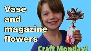 Craft Monday- How To Decorate A Vase And Magazine Flowers- Day 751 | Actoutgames