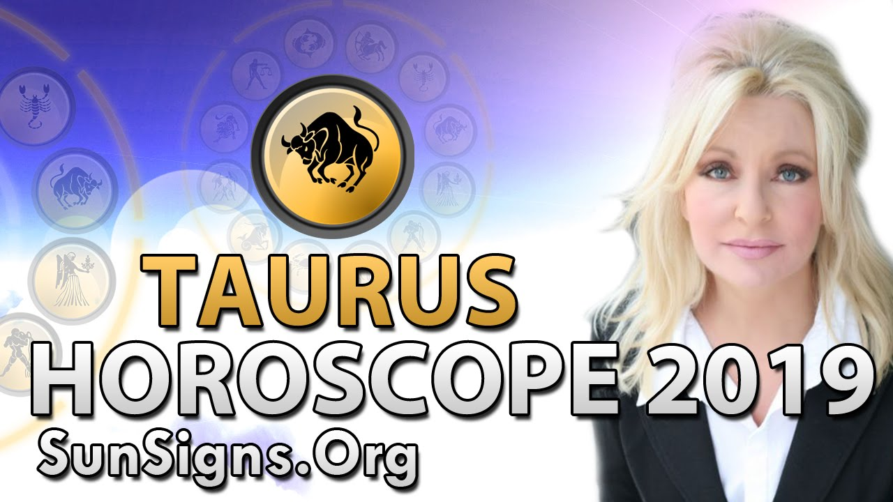 Taurus Horoscope 2019 Predictions | SunSigns Org