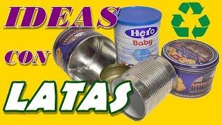 4 Ideas de cómo reciclar latas: Maceta, Dulcero, Porta Pañuelos y Alfiletero