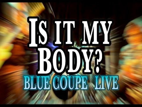 Is It My Body? Alice Cooper Cover Blue Coupe Live CANADA