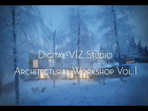 Digital-VIZ Architectural Visualization Workshop Training Vol.1