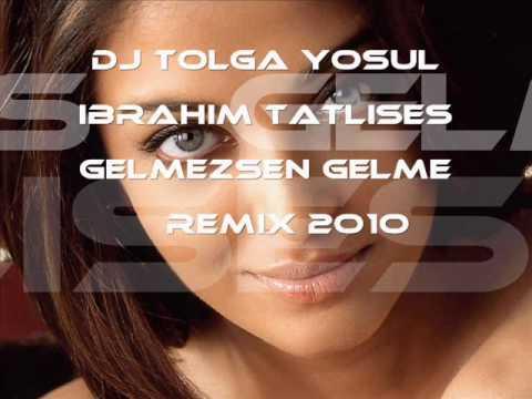 Ibrahim Tatlises - Gelmezsen Gelme 2o1o Remix (Dj Tolga )