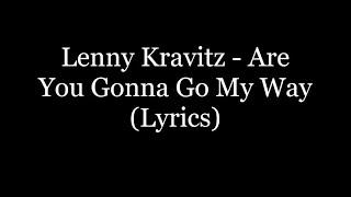 Lenny Kravitz - Are You Gonna Go My Way (Lyrics HD)