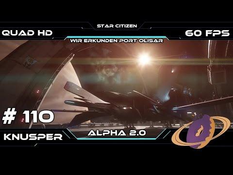 Star Citizen #110 Alpha 2.0 - Wir erkunden Port Olisar [Deutsch] [60fps] [QuadHD]