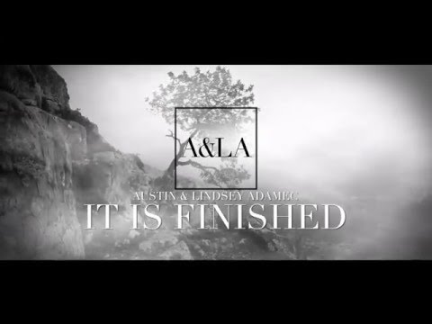 It Is Finished - A&LA (OFFICIAL LYRIC...