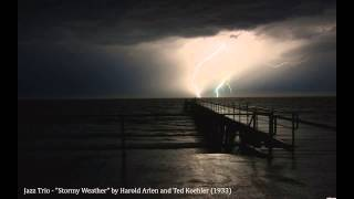 "Jazz Trio - ""Stormy Weather"" by Harold Arlen and Ted Koehler (1933)"