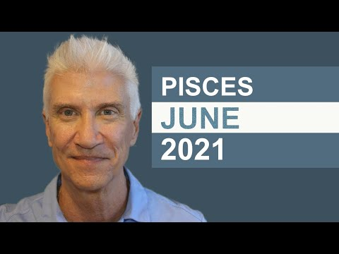 PISCES JUNE 2021 — Astrology   Family, Home and Real Estate Themes!