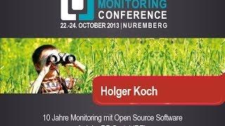 OSMC 2013 | Holger Koch: 10 Jahre Monitoring mit Open Source Software bei der DB Systel (DE)