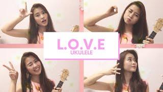 L.O.V.E    Ukulele Cover by Amanda Cat  