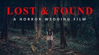 Lost & Found - Horror Wedding Film (with English Sub)