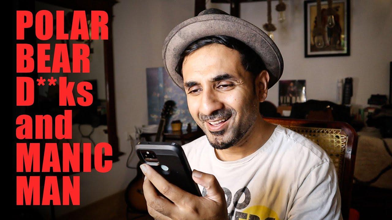 Polar Bear D**ks and Promo | Manic Man | Vir Das