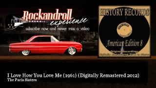 The Paris Sisters - I Love How You Love Me (1961) - Digitally Remastered 2012
