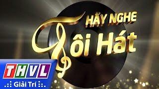 thvl  hay nghe toi hat - tap 2  ca si thai chau - trailer