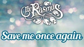 The Rasmus Save me once again Subtitulos y letr.mp3