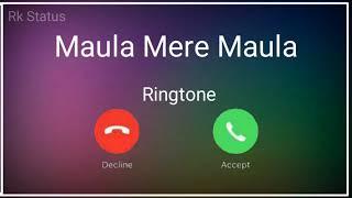 Maula Mere Maula Ringtone | Maula Mere Maula Mp3 Song Ringtone | Heart Touching Ringtone | Rk Status