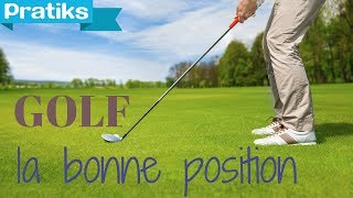 Sport - Golf : Comment se positionner devant la balle de Golf
