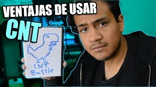 VENTAJAS DE USAR CNT | EsqueSoyBrandon